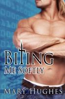 Biting Me Softly 1981290753 Book Cover