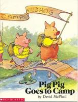 Pig Pig Goes to Camp 052544064X Book Cover