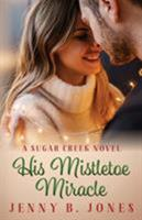 His Mistletoe Miracle 0998109827 Book Cover