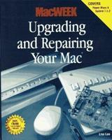 Macweek Upgrading and Repairing Your Mac (Dan Crabb Macintosh Library) 1568302495 Book Cover